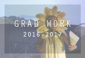 Grad Work: 2016-2017