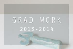 Grad Work: 2013-2014