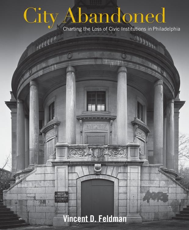 Vincent D. Feldman: City Abandoned: The Plight Of