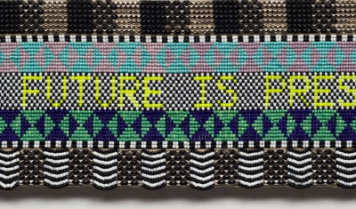 "beadwork reading ""THE FUTURE IS PRESENT"""